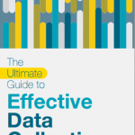 ultimate guide to effective data collection
